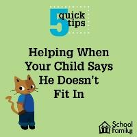 5 Quick Tips: Helping When Your Child Isn't Fitting In