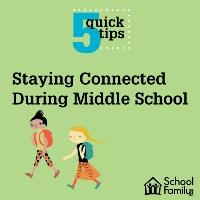 5 Quick Tips: Staying Connected During Middle School